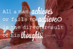 Your Thoughts Help You Achieve: May 18, 2017